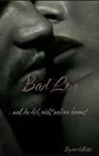 Bad Love || *abgeschlossen* by mvchelle96