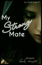 My Strong Mate  by Weirdly_Unique_99