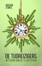De Tijdreizigers: Het Leger van de 13 Cactussen ✔ by MadamFemke