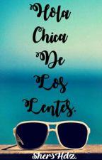 La Chica De Los Lentes by LynSanchezC