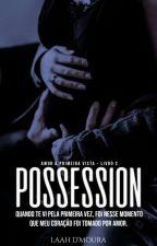 Possession || EM BREVE by Lamourr