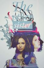 The Other Sister (A TVD Fanfic) by hxtelxve
