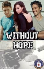 WITHOUT HOPE by CarolStyles15