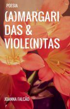 (A)Margaridas & Viole(n)tas, trilogia cores quentes (1) by umafalcao