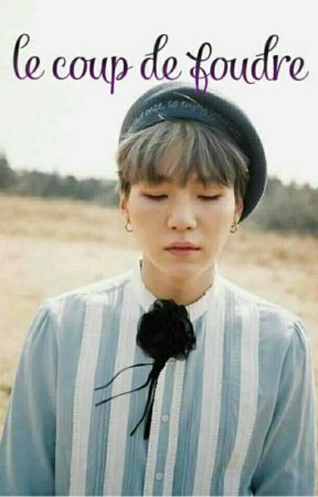Le Coup De Foudre 💞 [Min Yoongi] {Bts} by MarYem5