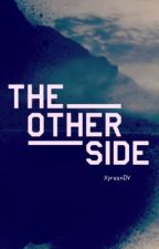 The Other Side by XyreenDV
