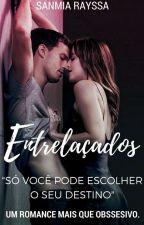 Entrelaçados (EM REVISÃO) by Rayssah65