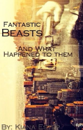 Fantastic Beasts and What Happened to Them (Pt  1) - Anaik