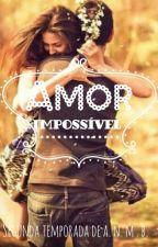 Amor Impossível  by LaysEduarda4