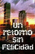Un Retorno Sin Felicidad by MarcosOrtiz5