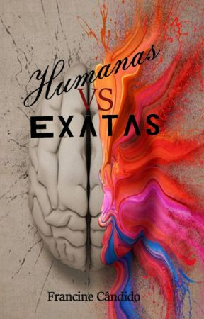 Humanas VS Exatas by FrancineCndido