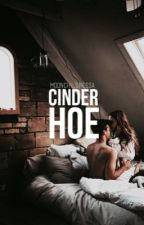 Cinderhoe | Coming Soon by moonchildnessa