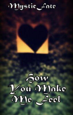 How You Make Me Feel (Poem)