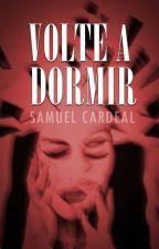 VOLTE A DORMIR by SamuelDECastroSantan