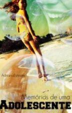 Memórias de uma Adolescente by AdrianaEsteves
