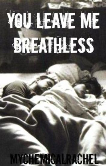 You Leave Me Breathless