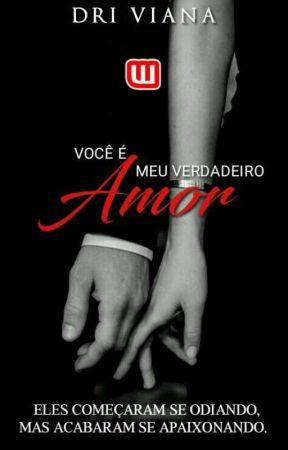 Você É Meu Verdadeiro Amor! [Concluída] by Dri_Viana