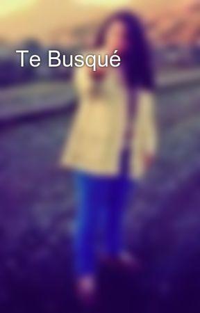 Te Busqué by IgnaciaOrtiz_