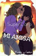 MI AMIGA (SuperCorp) by DanyKatycat96
