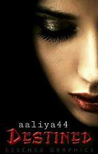 Destined by aaliya44