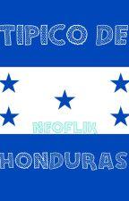 Típico de Honduras by Neoflik