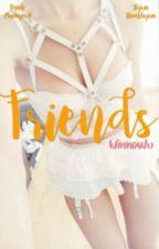 Friends ↪ChanBaek. [EXO] by NinnaWu