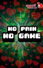 No pain, No game (Amour sucré) by xErinyes