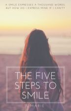The Five Steps To Smile by ElannaMarie
