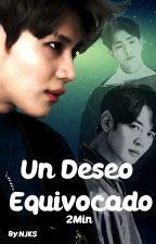 Un Deseo Equivocado (2Min) by Maquiavelica71
