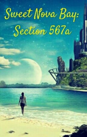 Sweet Nova Bay: Section 567a by charlieNowell