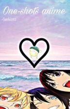 One-shots anime by luuchii2003