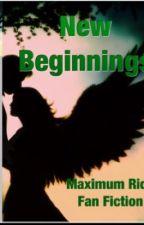 New Beginnings: A Maximum Ride fan fiction by Fennec_Fox