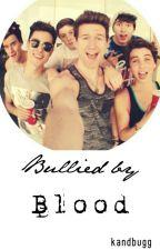 Bullied by Blood by kandbugg2000