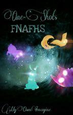 One-Shots [FNAFHS] by MyOwnImagine