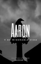 Aarón y su miserable vida by Nezzar-Vittori