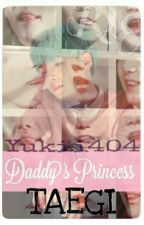 Daddy's Princess  [TaeGi][FINALIZADO] by yukii404