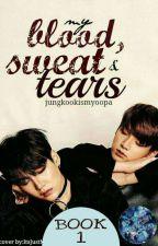 Blood,Sweat and Tears||j.jk-m.yg by jungkookismyoppa
