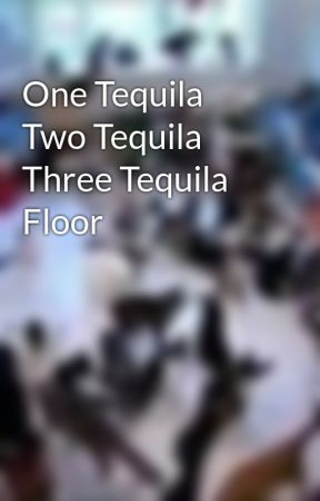 One Tequila Two Tequila Three Tequila Floor by bethanmonsterbunny