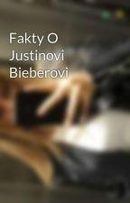 Fakty O Justinovi Bieberovi by MikaMalgotova