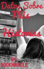 Datos Sobre Mis Historias  by bookmiracle