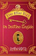 Un Destino Elegido  by EahRDCQ