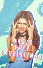Nasze Fazy Fangirlingu [W TRAKCIE POPRAWEK] by xHAWKIEx