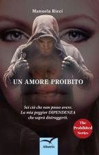 UN AMORE PROIBITO IN LIBRERIA (The Prohibited Series) #Wattys2017 IN REVISIONE by _StarFreedom_