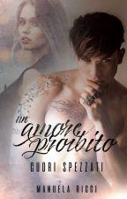 UN AMORE PROIBITO|CARTACEO #Wattys2017(COMPLETA) by _StarFreedom_