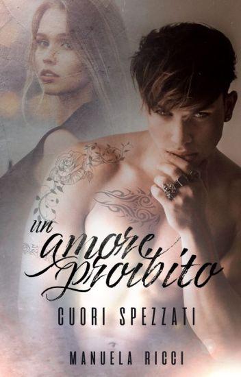 UN AMORE PROIBITO IN LIBRERIA (The Prohibited Series) Wattys2018