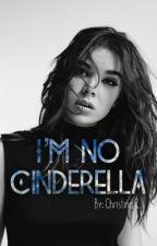 I'm No Cinderella by christinar101