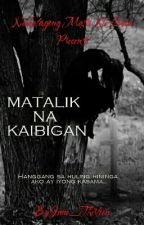 NMNL PRESENTS - Matalik Na Kaibigan by June_Thirteen