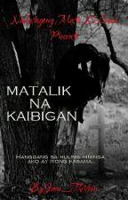 NMNL PRESENTS - Matalik Na Kaibigan by June_Thirteen