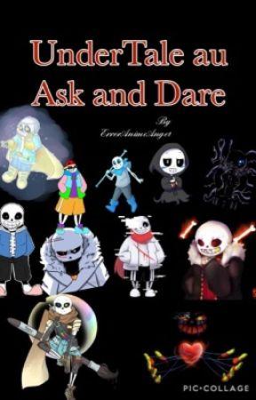 UnderTale AU Ask and Dare - Bucket List?    - Wattpad