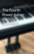 The Fourth Power Admin Sign-Ups [CLOSED] by QueenEmber7